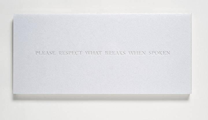 Please respect what breaks when spoken