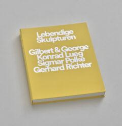 Lebendige Skulpturen | Gilbert & George, Konrad Lueg, Sigmar Polke, Gerhard Richter